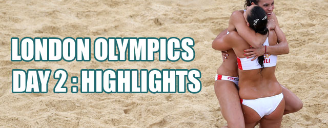 London Olympics 2012: Day 2 Highlights